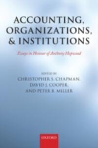 Accounting, Organizations, and Institutions: Essays in Honour of Anthony Hopwood - cover