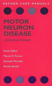 Motor Neuron Disease: A Practical Manual - Kevin Talbot,Martin R. Turner,Rachel Marsden - cover