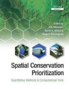 Spatial Conservation Prioritization: Quantitative Methods and Computational Tools - cover