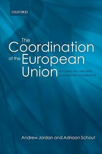 The Coordination of the European Union: Exploring the Capacities of Networked Governance - Andrew Jordan,Adriaan Schout - cover