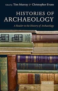 Histories of Archaeology: A Reader in the History of Archaeology - cover