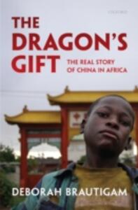 The Dragon's Gift: The Real Story of China in Africa - Deborah Brautigam - cover