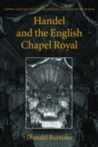 Handel and the English Chapel Royal - Donald Burrows - cover