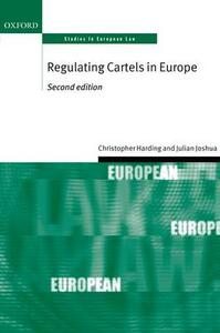 Regulating Cartels in Europe - Christopher Harding,Julian Joshua - cover