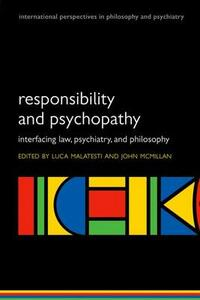 Responsibility and psychopathy: Interfacing law, psychiatry and philosophy - cover
