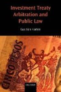 Investment Treaty Arbitration and Public Law - HHA Van Harten - cover