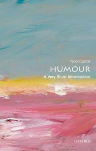 Humour: A Very Short Introduction - Noel Carroll - cover