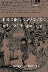 Religious Warfare in Europe 1400-1536 - Norman Housley - cover