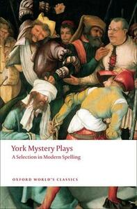York Mystery Plays: A Selection in Modern Spelling - cover