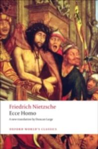 Ecce Homo: How To Become What You Are - Friedrich Nietzsche - cover