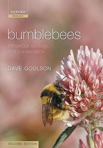 Bumblebees: Behaviour, Ecology, and Conservation - Dave Goulson - cover