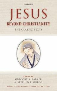 Jesus Beyond Christianity: The Classic Texts - cover