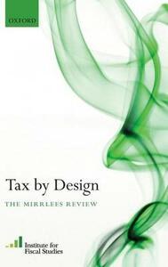 Tax By Design: The Mirrlees Review - cover