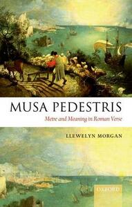 Musa Pedestris: Metre and Meaning in Roman Verse - Llewelyn Morgan - cover