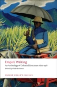 Empire Writing: An Anthology of Colonial Literature 1870-1918 - cover