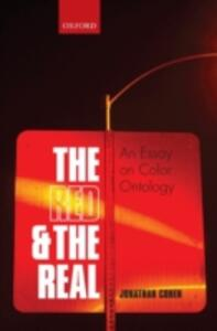 The Red and the Real: An Essay on Color Ontology - Jonathan Cohen - cover