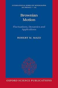 Brownian Motion: Fluctuations, Dynamics, and Applications - Robert M. Mazo - cover