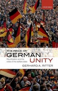 The Price of German Unity: Reunification and the Crisis of the Welfare State - Gerhard A. Ritter - cover
