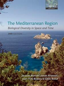 The Mediterranean Region: Biological Diversity in Space and Time - Jacques Blondel,James Aronson,Jean-Yves Bodiou - cover