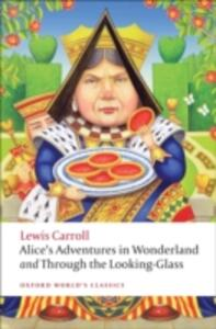 Alice's Adventures in Wonderland and Through the Looking-Glass - Lewis Carroll - cover