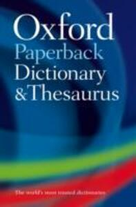 Oxford Paperback Dictionary & Thesaurus - Oxford Dictionaries - cover