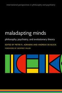 Maladapting Minds: Philosophy, Psychiatry, and Evolutionary Theory - cover