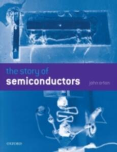 The Story of Semiconductors - John W. Orton - cover