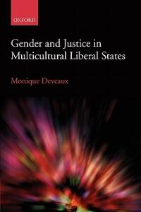 Gender and Justice in Multicultural Liberal States - Monique Deveaux - cover
