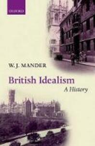 British Idealism: A History - W. J. Mander - cover