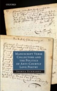 Manuscript Verse Collectors and the Politics of Anti-Courtly Love Poetry - Joshua Eckhardt - cover