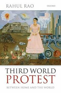 Third World Protest: Between Home and the World - Rahul Rao - cover