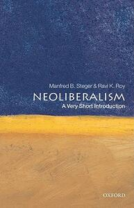 Neoliberalism: A Very Short Introduction - Manfred B. Steger,Ravi K. Roy - cover
