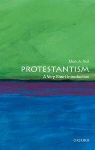 Protestantism: A Very Short Introduction - Mark A. Noll - cover