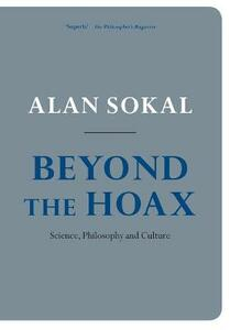 Beyond the Hoax: Science, Philosophy and Culture - Alan Sokal - cover