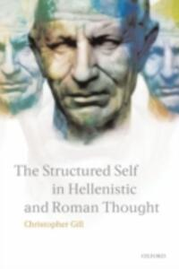 The Structured Self in Hellenistic and Roman Thought - Christopher Gill - cover