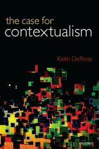 The Case for Contextualism: Knowledge, Skepticism, and Context, Vol. 1 - Keith DeRose - cover