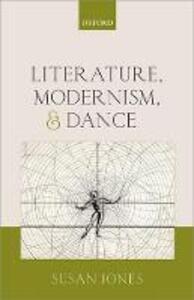 Literature, Modernism, and Dance - Susan Jones - cover