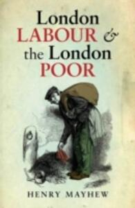 London Labour and the London Poor - Henry Mayhew - cover