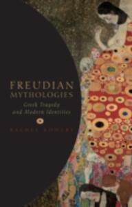 Freudian Mythologies: Greek Tragedy and Modern Identities - Rachel Bowlby - cover