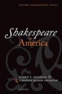 Shakespeare in America - Alden T. Vaughan,Virginia Mason Vaughan - cover