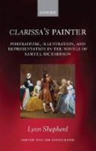 Clarissa's Painter: Portraiture, Illustration, and Representation in the Novels of Samuel Richardson - Lynn Shepherd - cover