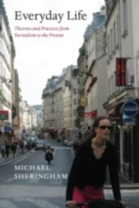 Everyday Life: Theories and Practices from Surrealism to the Present - Michael Sheringham - cover