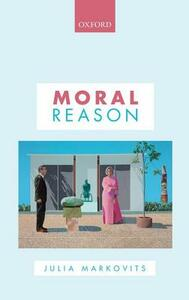 Moral Reason - Julia Markovits - cover