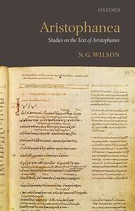 Aristophanea: Studies on the Text of Aristophanes - N. G. Wilson - cover