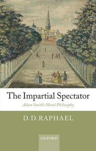 The Impartial Spectator: Adam Smith's Moral Philosophy - D. D. Raphael - cover