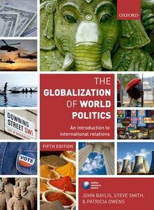 Libro in inglese The Globalization of World Politics: An Introduction to International Relations