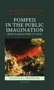 Pompeii in the Public Imagination from its Rediscovery to Today - cover