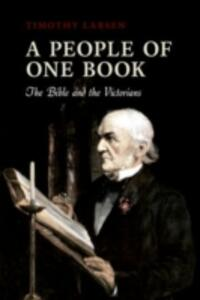 A People of One Book: The Bible and the Victorians - Timothy Larsen - cover