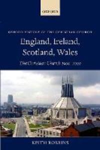 England, Ireland, Scotland, Wales: The Christian Church 1900-2000 - Keith Robbins - cover
