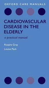 Cardiovascular Disease in the Elderly - Rosaire Gray,Louise Pack - cover